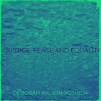 Justice, Peace and Equality