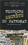 Histoire secrète du patronat - De 1945 à nos jours