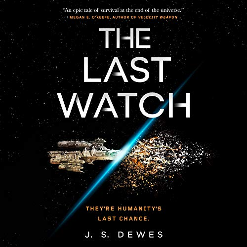 The Last Watch Audiobook By J. S. Dewes cover art
