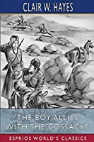 The Boy Allies With the Cossacks (Esprios Classics)