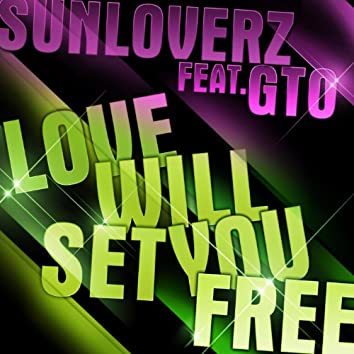 Love Will Set You Free