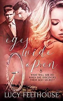 Eyes Wide Open: A BDSM Ménage (MMF) Romance Novel by [Lucy Felthouse]