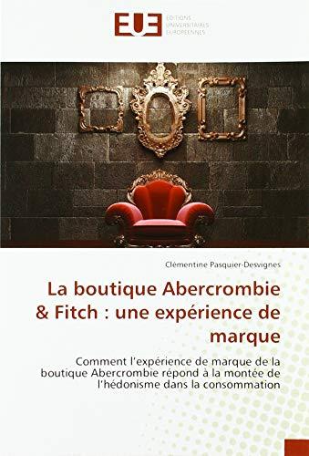 La boutique Abercrombie & Fitch: une exprience de marque: Comment l'exprience de...