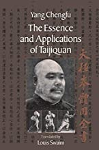 Complete Book of the Essence and Application of Taijiquan by Fu, Yang Cheng (2005) Paperback