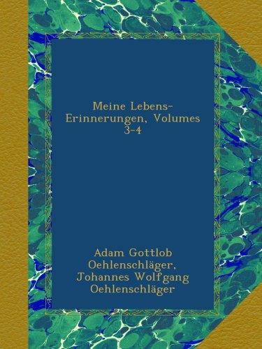 Meine Lebens-Erinnerungen, Volumes 3-4