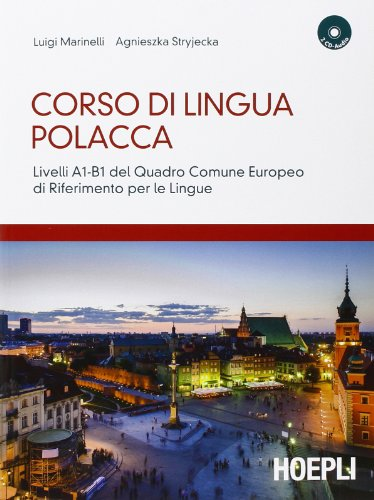 Corso di lingua polacca. Livelli A1-B1 del quadro comune Europeo di riferimento per le lingue. Con 2 CD Audio