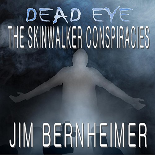 Dead Eye: The Skinwalker Conspiracies audiobook cover art