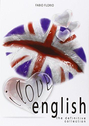 I love english. The definitive collection. L'inglese a partire da zero