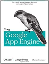 Using Google App Engine: Building Web Applications