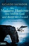 Wie Madame Hortense eine Million fand und damit verschwand: Ein Normandie-Krimi