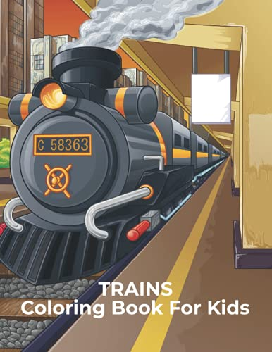 Trains Coloring Book For Kids: An Kids Coloring Book with Fun Easy and...