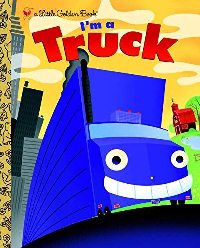 I'm a Truck (Little Golden Book)