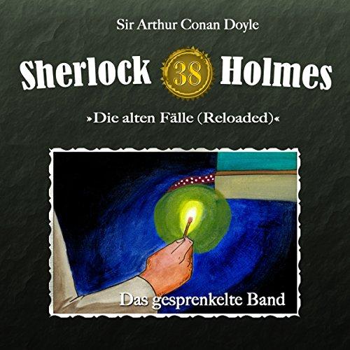 Das gesprenkelte Band (Sherlock Holmes - Die alten Fälle 38 [Reloaded]) Titelbild