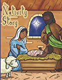 The Nativity Story: The Christmas Story For Children Ages 2-7.