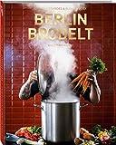 Berlin brodelt - Die Stadt kocht