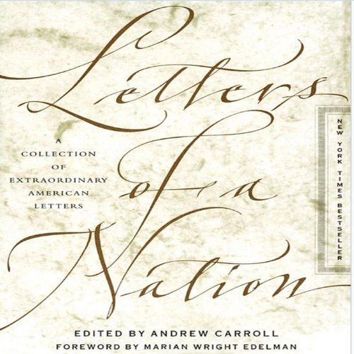Letters of a Nation                   By:                                                                                                                                 Andrew Carroll                               Narrated by:                                                                                                                                 Mirron Willis,                                                                                        Justine Eyre,                                                                                        Gabrielle De Cuir,                   and others                 Length: 17 hrs and 13 mins     1 rating     Overall 5.0