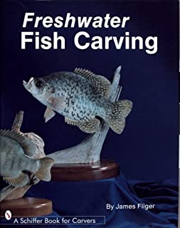 Freshwater Fish Carving (Schiffer Book for Carvers) by James Fliger (1989-09-01)