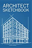 architect sketchbook: architecture sketch book journal notebook 120 pages graph paper pad for drawing, sketching, architectural planning, ... men, women, christmas, father's day, birthday