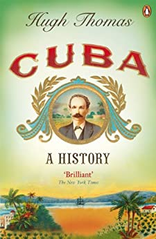 Cuba: A History by [Hugh Thomas]