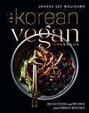 The Korean Vegan Cookbook: Reflections and Recipes from Omma s Kitchen