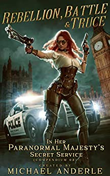Rebellion, Battle And Truce (In Her Paranormal Majesty's Secret Service Book 2) by [Michael Anderle]