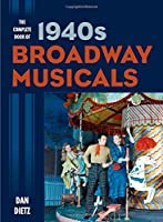 The Complete Book of 1940s Broadway Musicals by Dan Dietz(2015-02-02)