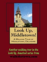 A Walking Tour of Middletown, Delaware (Look Up, America!)