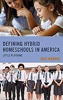 Defining Hybrid Homeschools in America: Little Platoons