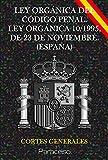 LEY ORGÁNICA DEL CÓDIGO PENAL. LEY ORGÁNICA 10/1995, DE 23 DE NOVIEMBRE. (ESPAÑA)