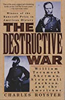 The Destructive War: William Tecumseh Sherman, Stonewall Jackson, and the Americans (Vintage Civil War Library)