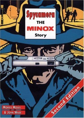 Spycamera: The Minox Story: Second Edition
