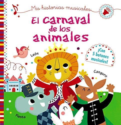 Mis historias musicales. El carnaval de los animales (Castellano - A Partir De 0 Años - Libros Con Sonidos - Otros Libros Con Sonido)