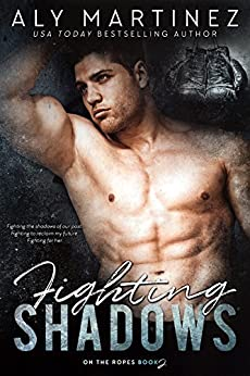 Fighting Shadows (On The Ropes Book 2) by [Aly Martinez]