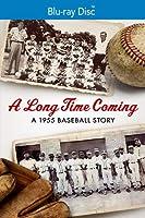 Long Time Coming: A 1955 Baseball Story [Blu-ray]