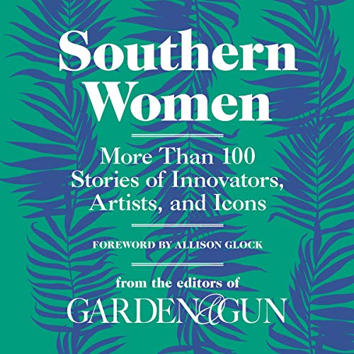 Southern Women: More Than 100 Stories of Innovators, Artists, and Icons audiobook cover art