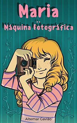 Maria e a Máquina Fotográfica