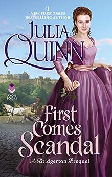First Comes Scandal: A Bridgerton Prequel by [Julia Quinn]