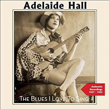 The Blues I Love to Sing (Authentic Recordings 1927 -1932)