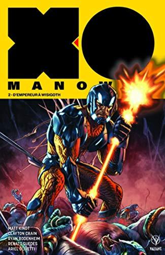 X-O Manowar, Tome 2 : D'empereur à Wisigoth