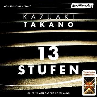 13 Stufen                   Autor:                                                                                                                                 Kazuaki Takano                               Sprecher:                                                                                                                                 Sascha Rotermund                      Spieldauer: 10 Std. und 7 Min.     600 Bewertungen     Gesamt 4,3