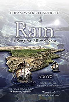 Rain: A Song for All and None (Dream Walker Canticles Book 1) by [Adoyo]