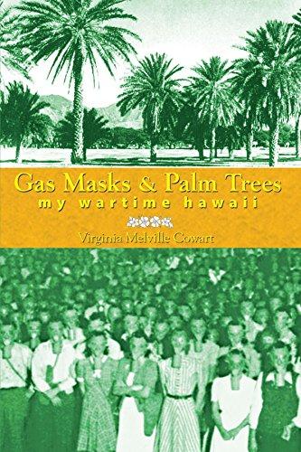 Gas Masks & Palm Trees: My Wartime Hawaii