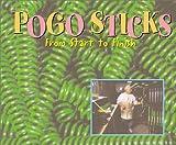 POGO STICKS From Start to Finish