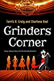 Grinders Corner: Saucy, Sassy and Sexy...and Occasionally Romantic! (English Edition)