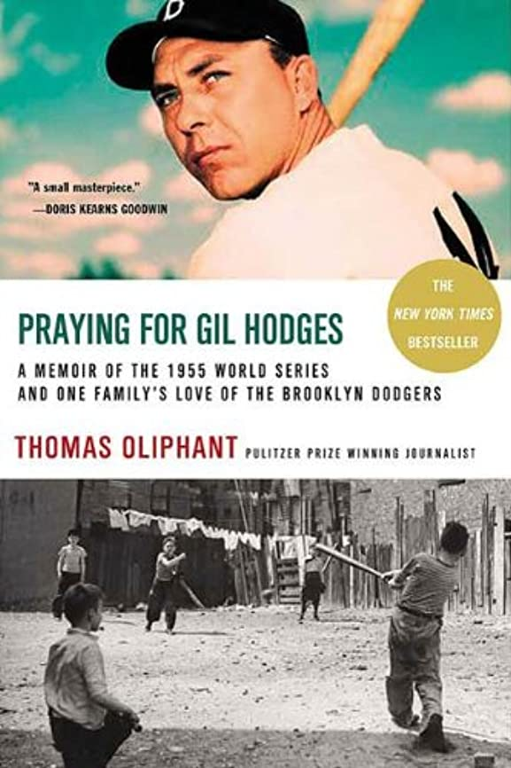 申し立てられた効果的に中庭Praying for Gil Hodges: A Memoir of the 1955 World Series and One Family's Love of the Brooklyn Dodgers (English Edition)