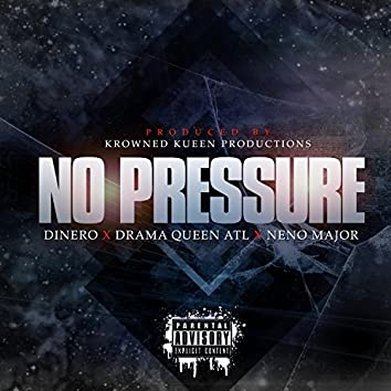 No Pressure, (Dinero, Drama Queen ATL, Neno Major)