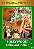 Bollywood - Liebe auf indisch Teil 2/Traumfr.Ed. - Michaela Schaffrath