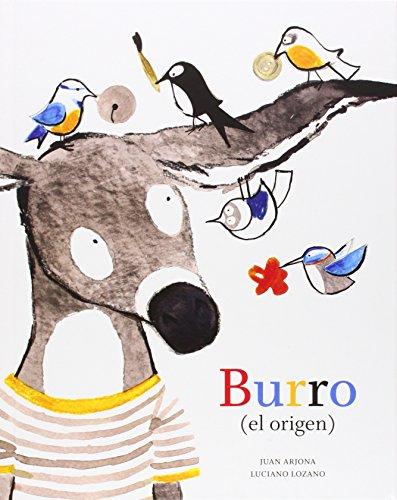 Burro. El Origen (ILUSTRADOS)