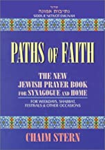 Paths of Faith: The New Jewish Prayer Book for Synagogue and Home : For Weekdays, Shabbat, Festivals & Other Occasions