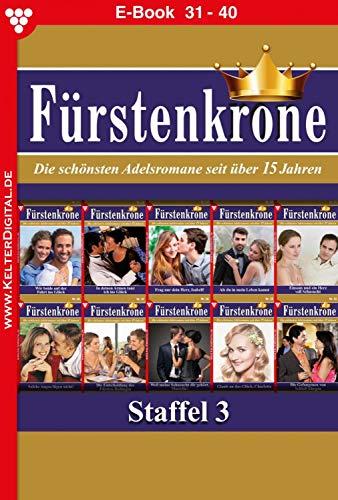 Fürstenkrone Staffel 4 – Adelsroman: E-Book 31-40